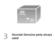 3. Hyundai genuine parts always used